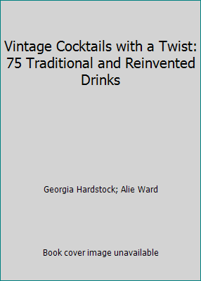 Vintage Cocktails with a Twist: 75    book by Alie Ward