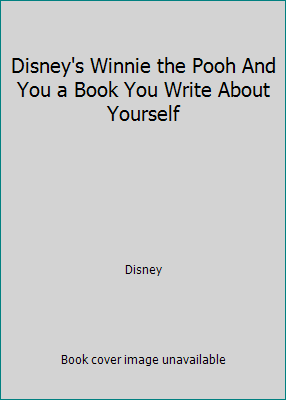 A Book You Write About Yourself Disneys Winnie the Pooh and You