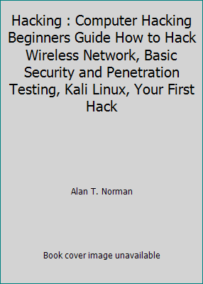 Hacking: Computer Hacking Beginners    book by Alan T  Norman