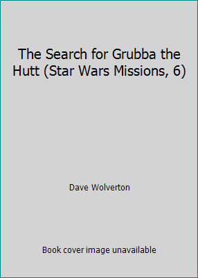 The Search For Grubba the Hutt - Book  of the Star Wars Legends