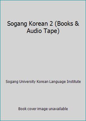 Sogang Korean 2 (Books & Audio Tape) by Sogang University Korean