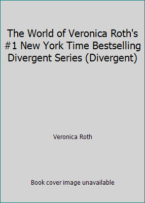 The World Of Veronica Roth's Divergent Series - Book #2.5 of the Divergent