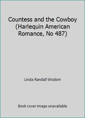 Countess and the Cowboy (Harlequin American Romance, No 487)